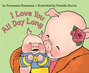 I Love You All Day Long Kindergarten Book